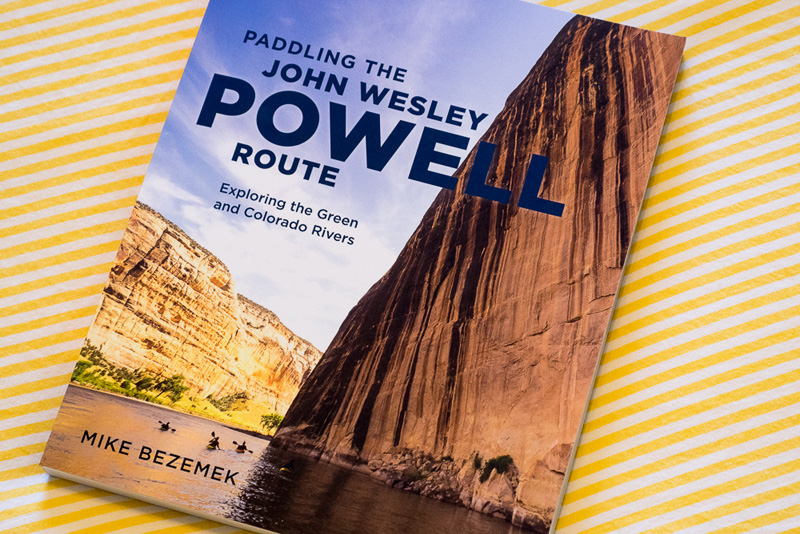 Paddling the John Wesley Powell Route by Mike Bezemek
